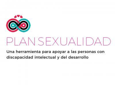 PLAN SEXUALIDAD Una herramienta para apoyar a las personas con discapacidad intelectual y del desarrollo